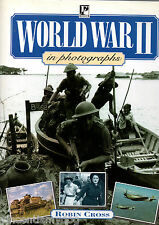 World War II in photographs by Robin Cross (hardback, 1996)