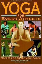Yoga for Every Athlete: Secrets of an Olympic Coach (Llewellyn's Strat-ExLibrary
