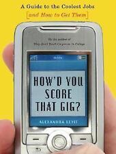 How'd You Score That Gig? - Alexandra Levit (Paperback)