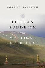 Tibetan Buddhism and Mystical Experience by Yaroslav Komarovski (2015,...