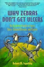 Why Zebra's Don't Get Ulcers : An Updated Guide to Stress, Stress-Related...
