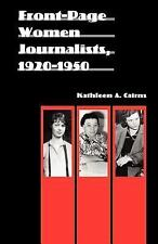 NEW - Front-Page Women Journalists, 1920-1950 (Women in the West)