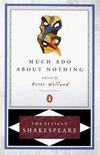 Much Ado about Nothing (The Pelican Shakespeare) Shakespeare, William Paperback