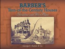 Barber's Turn-of-the-Century Houses: Elevations and Floor Plans Dover Architect