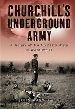 Churchill's Underground Army: A History of the Auxillary Units in World War II,