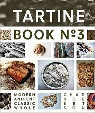 Tartine Book No. 3: Modern Ancient Classic Whole, printed, Robertson, Chad, Exce