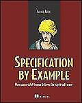 Specification by Example: How Successful Teams Deliver the Right Software, Adzic