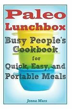 Paleo Lunchbox Busy People's Cookbook for Quick, Easy, and Portable Meals by...