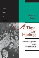 The Jewish People in America Ser.: A Time for Healing Vol. 5 : American Jewry...