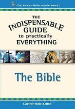 THE INDISPENSABLE GUIDE TO PRACTICALLY EVERYTHING - THE BIBLE, L Richards  CH-25