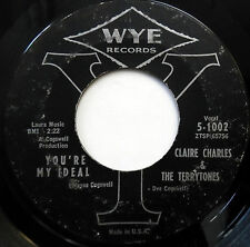 CLAIRE CHARLES & The TERRYTONES 45 You're My Ideal WYE label DOO WOP mg265