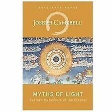 The Collected Works of Joseph Campbell: Myths of Light : Eastern Metaphors of...