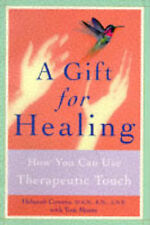 A Gift for Healing Hands: How You Can Use Therapeutic Touch by Deborah...