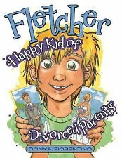 Fletcher : Happy Kid of Divorced Parents by Donya Fiorentino (2015, Paperback...