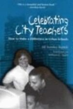 Celebrating City Teachers: How to Make a Difference in Urban Schools