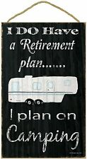 "Black I Have A Retirement Plan I Plan On Camping 5th Wheel Camping Sign 10""x16"""