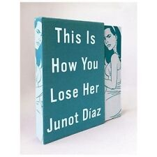 This Is How You Lose Her by Junot Díaz (2013, Hardcover, Deluxe)