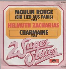 "7"" Helmuth Zacharias Moulin Rouge (Ein Lied aus Paris) / Charmaine 50`s (Oldie)"