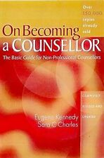 On Becoming a Counsellor: The Basic Guide for Non-Professional Counsellors by...