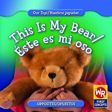 This Is My BearEste Es Mi Oso (Our ToysNuestros Juguetes)-ExLibrary