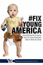 #Fix Young America: How to Rebuild Our Economy and Put Young Americans-ExLibrary