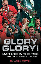 Glory Glory! Manchester United in the 1990s - The Players' Stories Football book