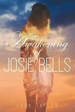 The Awakening of Josie Bells by Lesa Taylor (2015, Paperback)