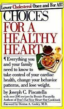 Choices for a Healthy Heart (Comb Binding) by Joseph Piscatella