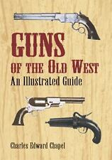 Guns of the Old West: An Illustrated Guide-ExLibrary