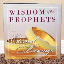 Wisdom of the Prophets Eternal Marriage by Leatherwood Press 20065 1E Mormon HB
