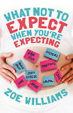 What Not to Expect When You're Expecting Book