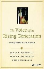 Bloomberg Ser.: The Rising Generation and Family Wealth : Giving Voice to the Se