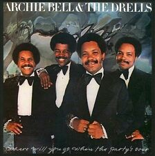 BELL,ARCHIE & DRELLS-Where Will You Go When The Party`s Over  CD NEW