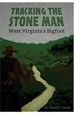 The Stone Man West Virginia's Bigfoot:  { Sasquatch }