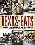 Texas Eats : The New Lone Star Heritage Cookbook, with More Than 200 Recipes...