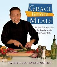 Grace Before Meals: Recipes and Inspiration for Family Meals and Famil-ExLibrary