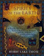Spirits of the Earth : A Guide to Native American Nature Symbols, Stories,...