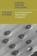 An Introduction to Metal Matrix Composites (Cambridge Solid State Science Series