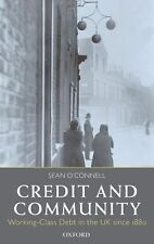 Credit and Community : Working-Class Debt in the UK Since 1880 by Sean...