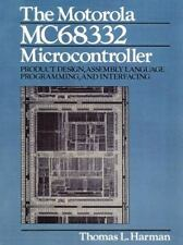 The Motorola MC68332 Microcontroller : Product Design, Assembly Language...