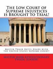 The Low Court of Supreme Injustices Is Brought to Trial! : Master Twain Butts...