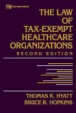 The Law of Tax-Exempt Healthcare Organizations (Wiley Nonprofit Law, Finance and