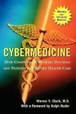 Cybermedicine: How Computing Empowers Doctors and Patients for Better Care by S