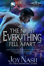 The Night Everything Fell Apart : The Nephilim: Book One by Joy Nash (2016,...