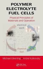 Polymer Electrolyte Fuel Cells : Physical Principles of Materials and...