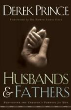 Husbands and Fathers : Rediscover the Creator's Purpose for Men by Derek...