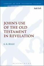 The Library of New Testament Studies: John's Use of the Old Testament in...