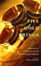 Five Gold Rings: Powerful Influences on Prominent People: 14, Anna Jeffery