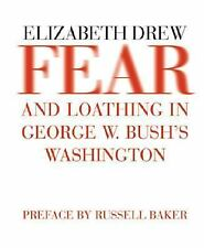 Fear and Loathing in George W. Bush's Washington Drew, Elizabeth Paperback