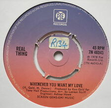 "REAL THING - Whenever You Want My Love - Excellent Con 7"" Single Pye 7N 46045"